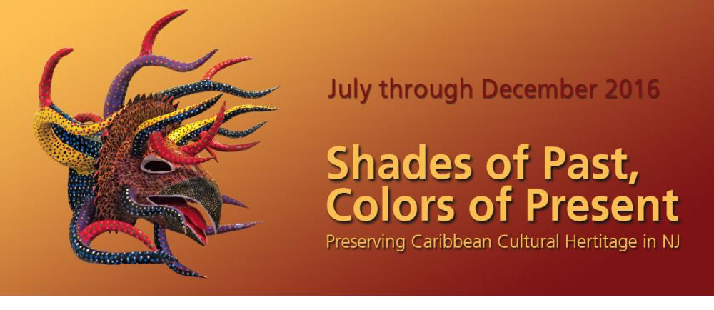 Shades of Past, Colors of Present:  Preserving Caribbean Cultural Heritage in NJ