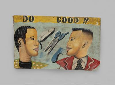 """Do Good!!"" barbershop sign  c. 1990s Ghana oil and/or acrylic paint, wood panel Courtesy of Anthony Fisher – Indigo Arts Gallery"
